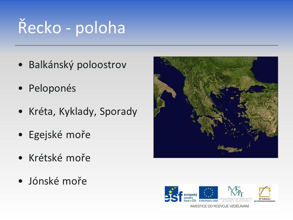 Řecko - poloha Balkánský poloostrov Peloponés Kréta, Kyklady, Sporady Egejské moře Krétské moře Jónské moře