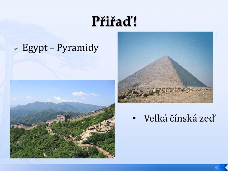  Egypt – Pyramidy Velká čínská zeď