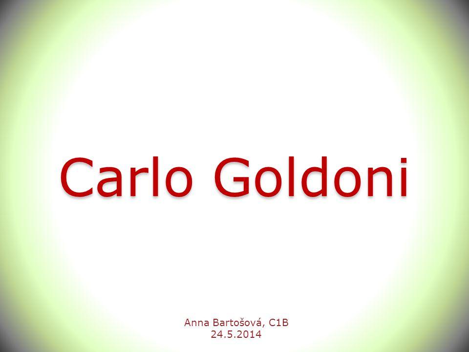 Carlo Goldoni Anna Bartošová, C1B 24.5.2014