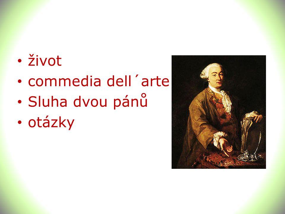 život commedia dell´arte Sluha dvou pánů otázky