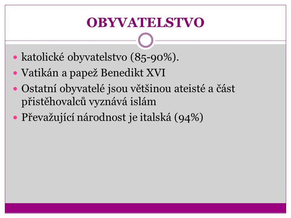 OBYVATELSTVO katolické obyvatelstvo (85-90%).