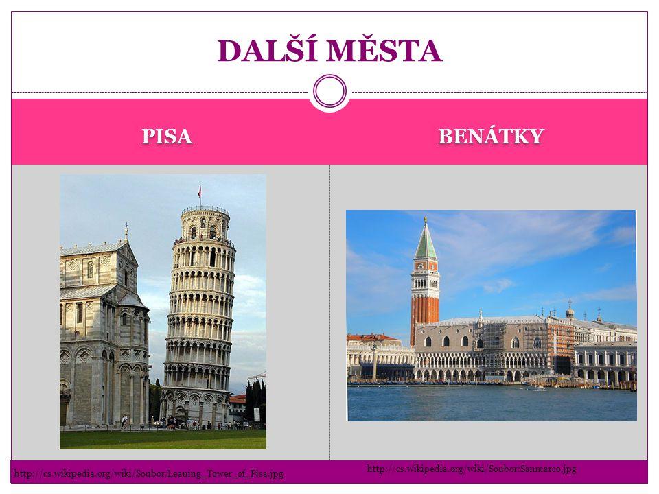 PISA BENÁTKY DALŠÍ MĚSTA http://cs.wikipedia.org/wiki/Soubor:Leaning_Tower_of_Pisa.jpg http://cs.wikipedia.org/wiki/Soubor:Sanmarco.jpg