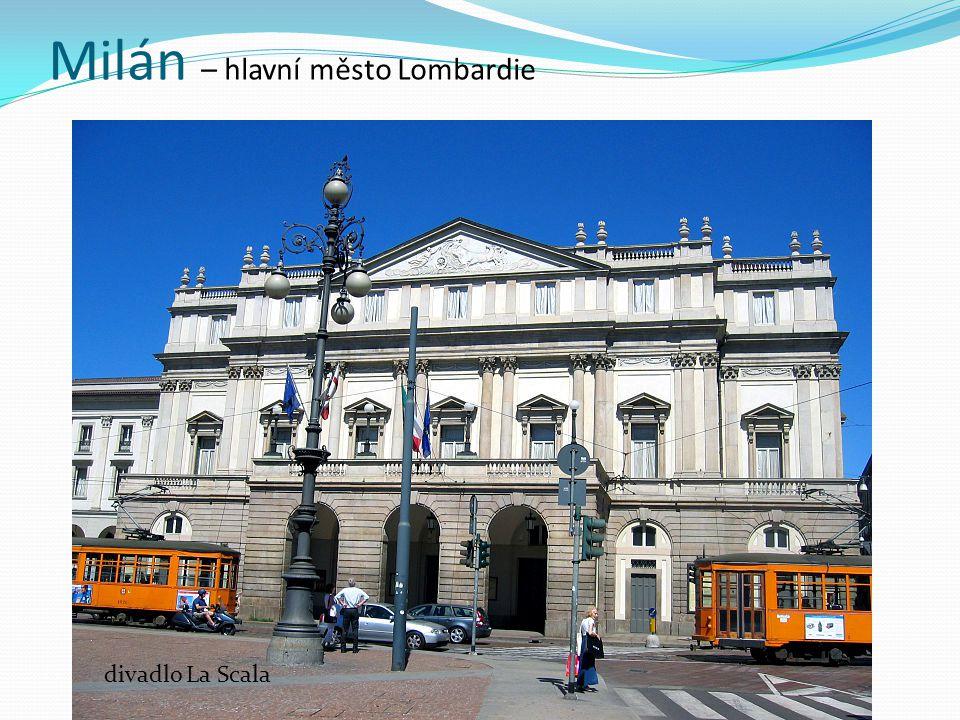 Milán – hlavní město Lombardie Milánská katedrála Narození Panny Mariekatedrála Narození Panny Marie divadlo La Scala