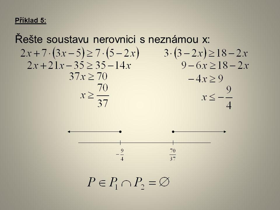 Příklad 5: Řešte soustavu nerovnici s neznámou x: