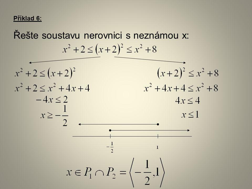 Příklad 6: Řešte soustavu nerovnici s neznámou x: