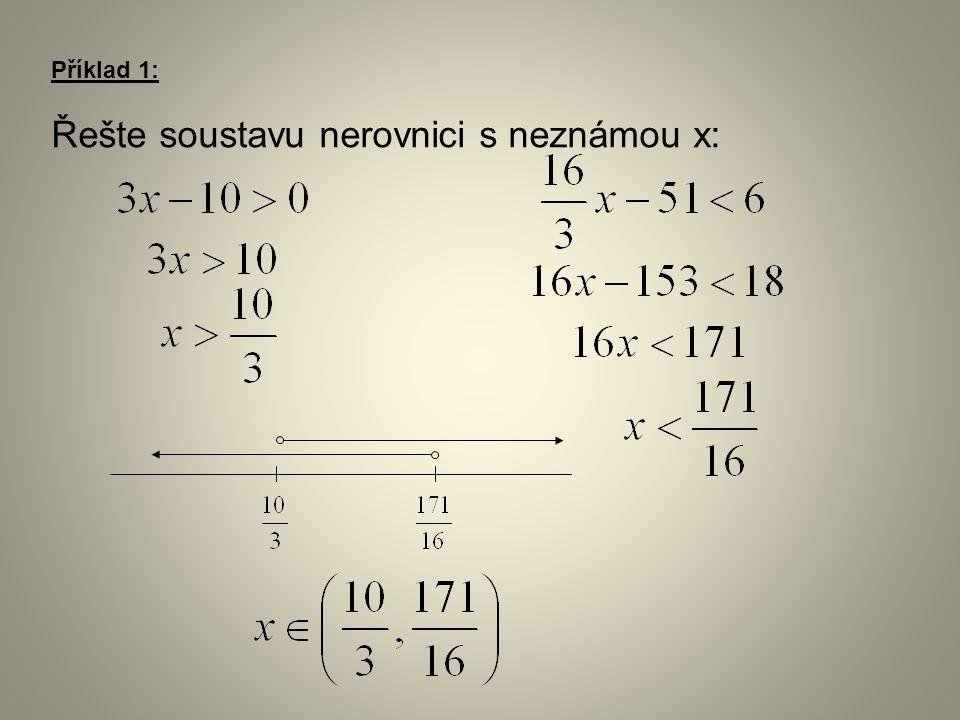 Příklad 1: Řešte soustavu nerovnici s neznámou x: