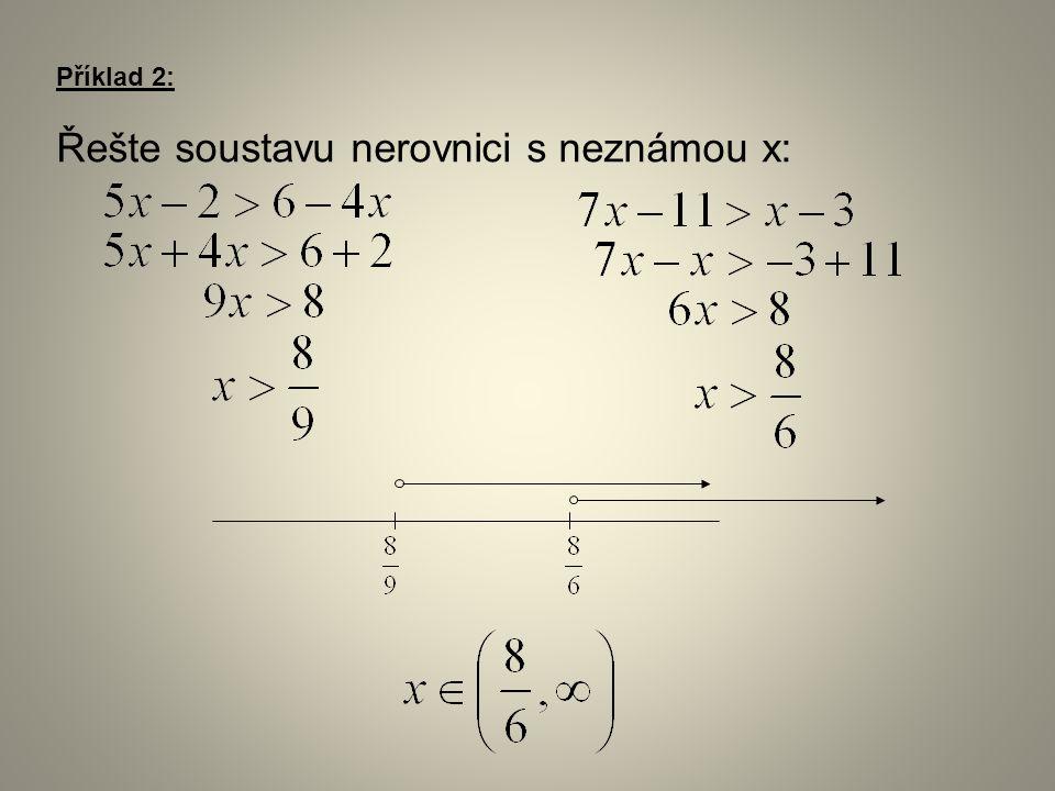 Příklad 2: Řešte soustavu nerovnici s neznámou x: