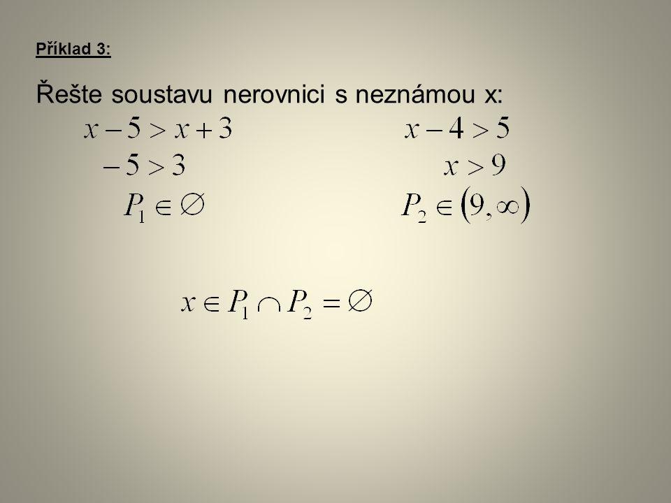 Příklad 3: Řešte soustavu nerovnici s neznámou x: