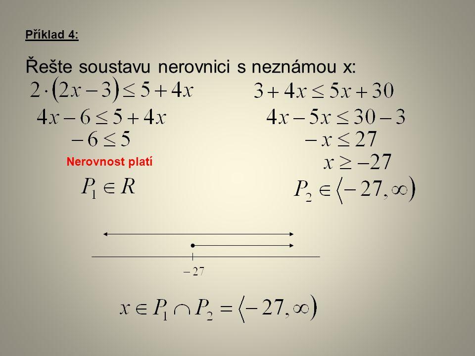Příklad 4: Řešte soustavu nerovnici s neznámou x: Nerovnost platí