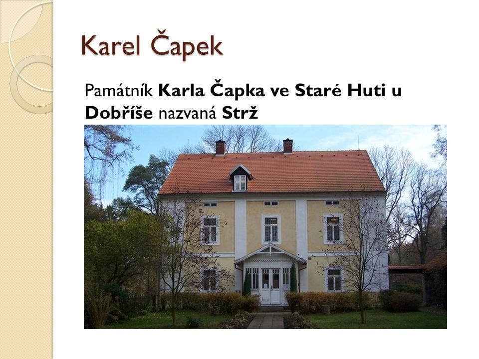 Karel Čapek Otázky: 1.Kdo byl Karel Čapek.2.Jak se jmenují dětské knížky Karla Čapka.