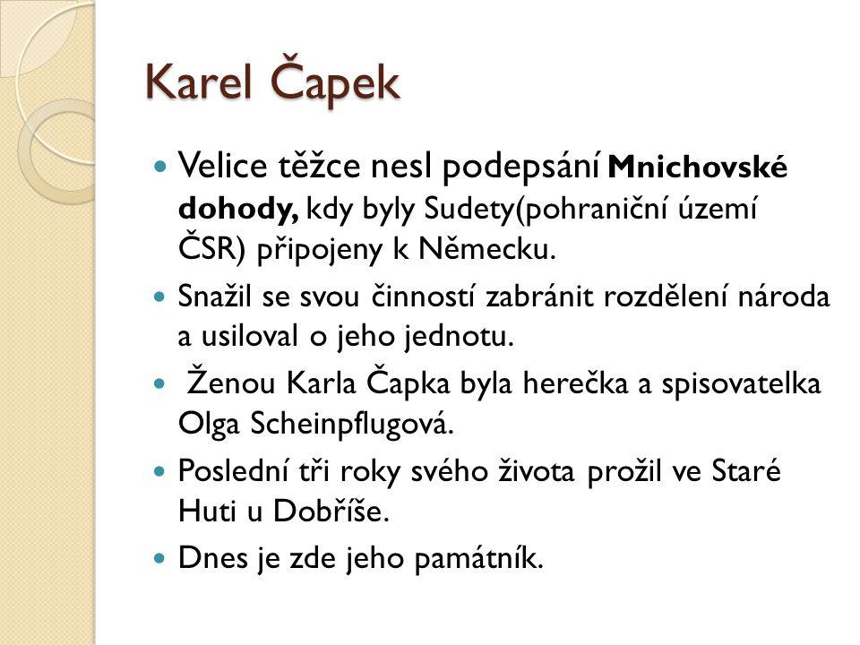 Karel Čapek Zemřel na zápal plic několik měsíců před plánovaným zatčením gestapem 25.