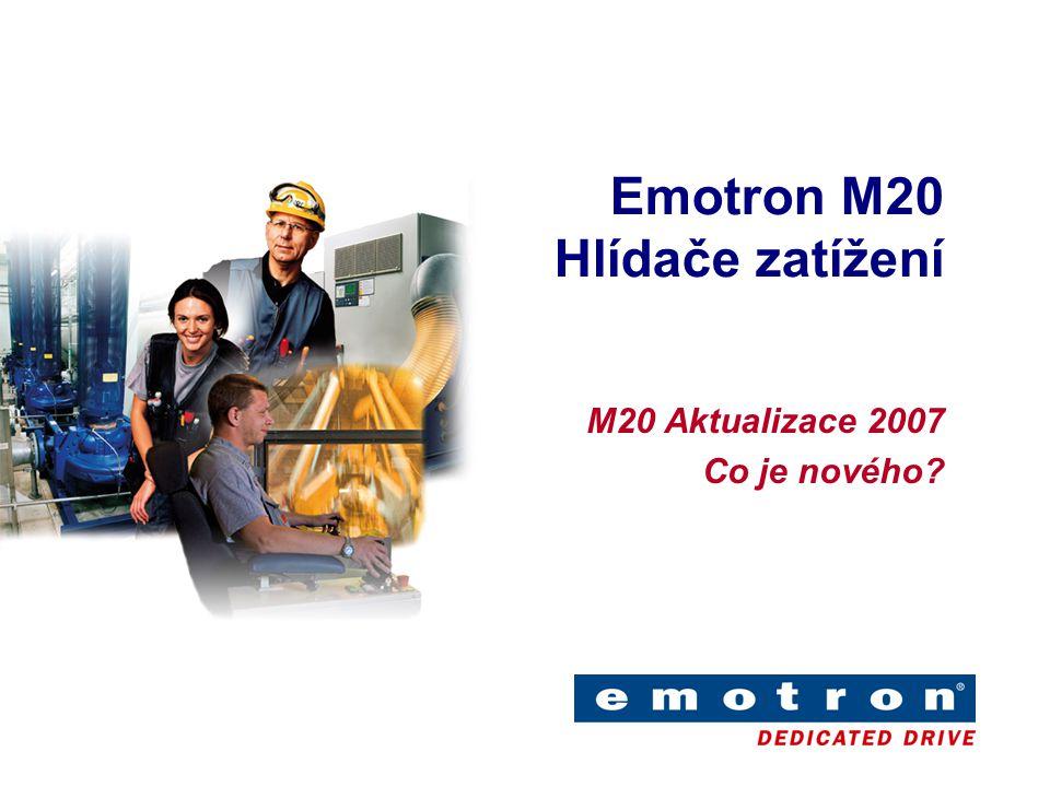 Emotron M20 Hlídače zatížení M20 Aktualizace 2007 Co je nového?