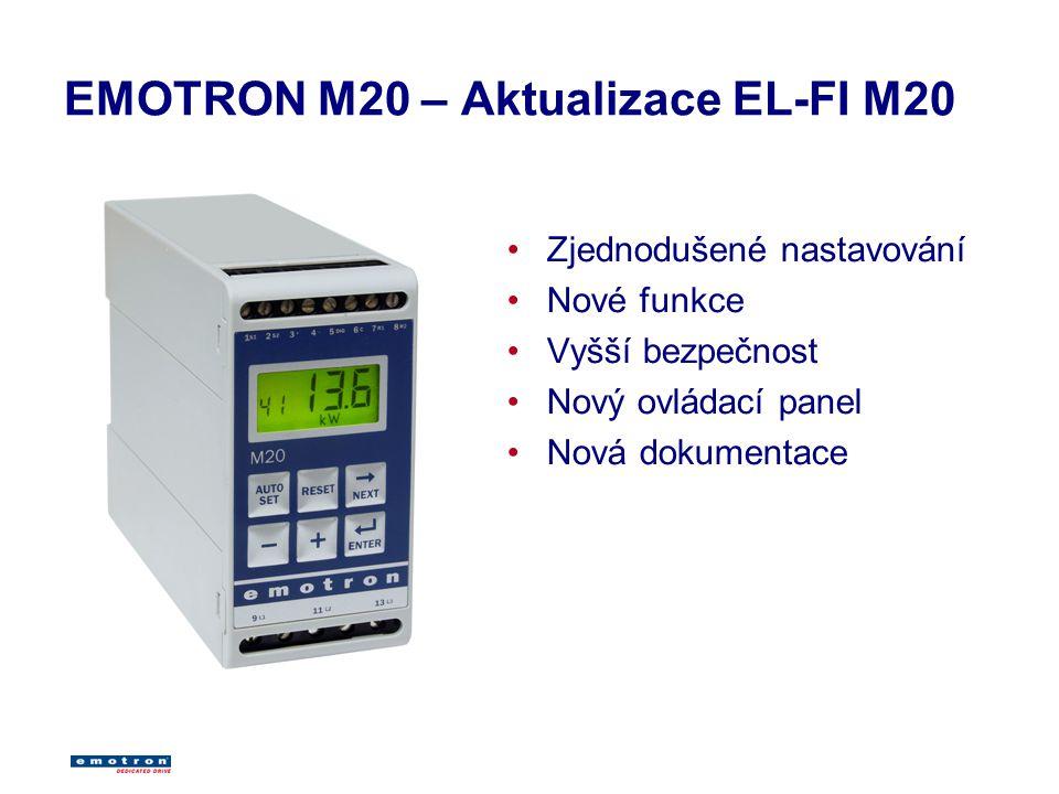 EMOTRON M20 – Aktualizace EL-FI M20 Zjednodušené nastavování Nové funkce Vyšší bezpečnost Nový ovládací panel Nová dokumentace