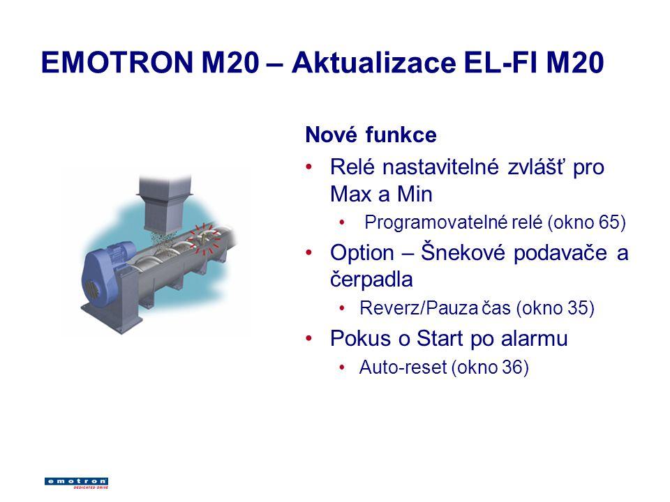 EMOTRON M20 – Aktualizace EL-FI M20 Nové funkce Relé nastavitelné zvlášť pro Max a Min Programovatelné relé (okno 65) Option – Šnekové podavače a čerpadla Reverz/Pauza čas (okno 35) Pokus o Start po alarmu Auto-reset (okno 36)