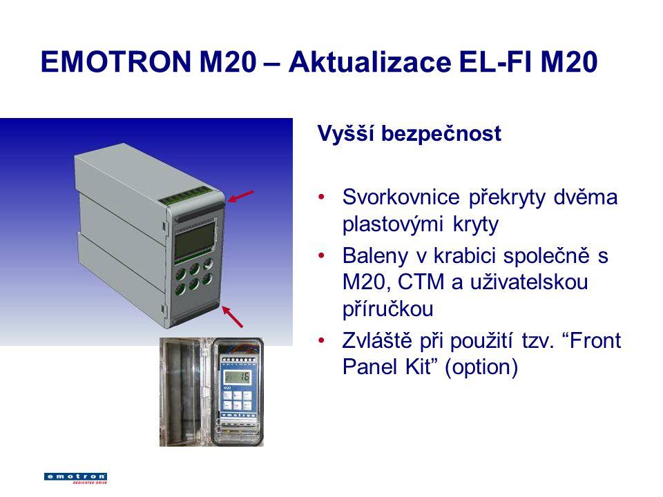 EMOTRON M20 – Aktualizace EL-FI M20 Vyšší bezpečnost Svorkovnice překryty dvěma plastovými kryty Baleny v krabici společně s M20, CTM a uživatelskou příručkou Zvláště při použití tzv.