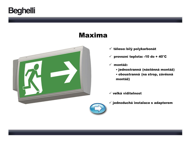 Maxima těleso: bílý polykarbonát provozní teplota: -10 do + 40°C montáž: jednostranná (nástěnná montáž) oboustranná (na strop, závěsná montáž) velká viditelnost jednoduchá instalace s adapterem