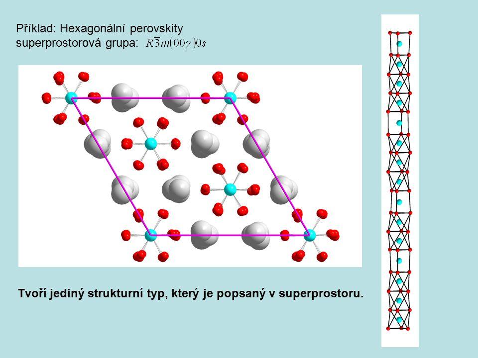 Příklad: Hexagonální perovskity superprostorová grupa: Tvoří jediný strukturní typ, který je popsaný v superprostoru.