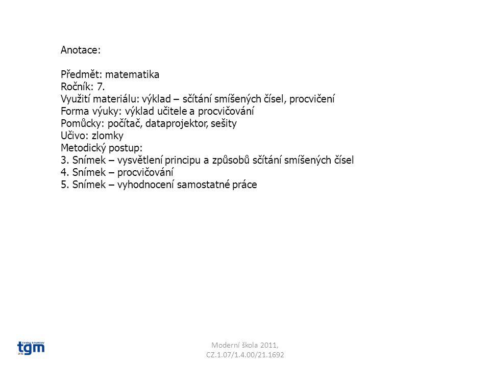 Anotace: Předmět: matematika Ročník: 7. Využití materiálu: výklad – sčítání smíšených čísel, procvičení Forma výuky: výklad učitele a procvičování Pom