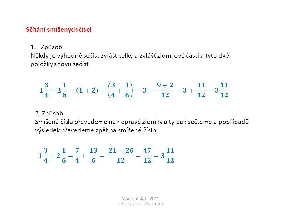 Moderní škola 2011, CZ.1.07/1.4.00/21.1692 1. Sečtěte: 2. Sečtěte: Spočítej si správná řešení.