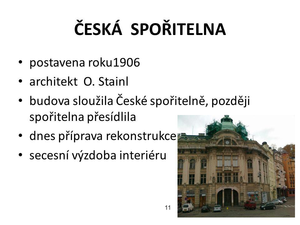 ČESKÁ SPOŘITELNA postavena roku1906 architekt O. Stainl budova sloužila České spořitelně, později spořitelna přesídlila dnes příprava rekonstrukce sec
