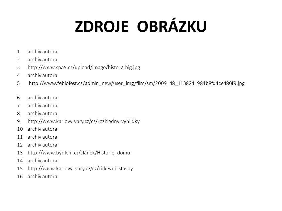 ZDROJE OBRÁZKU 1 archiv autora 2archiv autora 3http://www.spa5.cz/upload/image/histo-2-big.jpg 4archiv autora 5 http://www.febiofest.cz/admin_new/user
