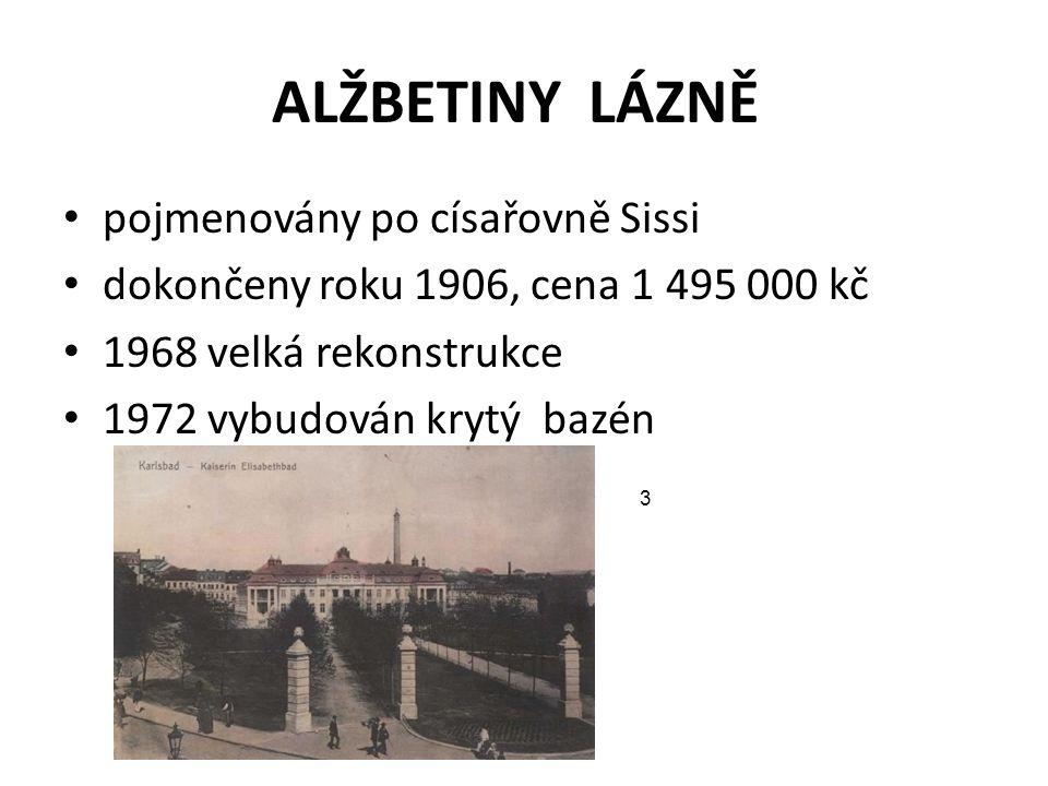 ALŽBETINY LÁZNĚ pojmenovány po císařovně Sissi dokončeny roku 1906, cena 1 495 000 kč 1968 velká rekonstrukce 1972 vybudován krytý bazén 3