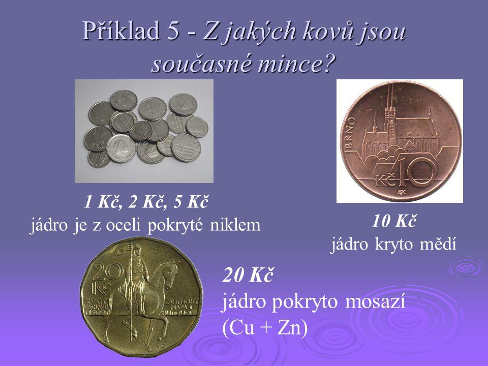 Příklad 5 - Z jakých kovů jsou současné mince.