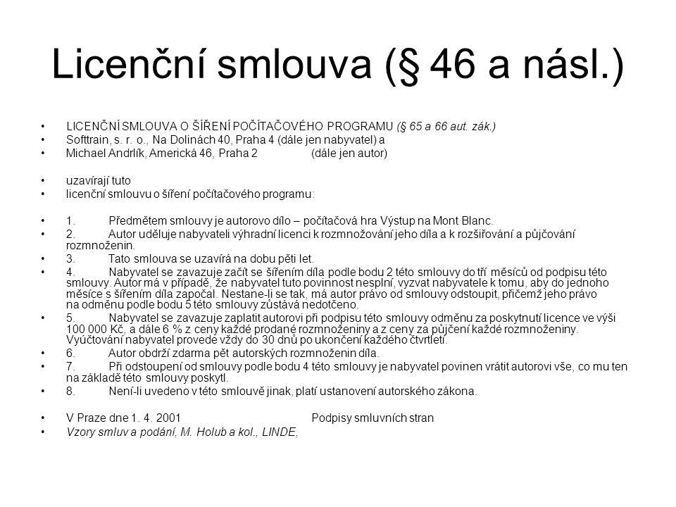 Licenční smlouva (§ 46 a násl.) LICENČNÍ SMLOUVA O ŠÍŘENÍ POČÍTAČOVÉHO PROGRAMU (§ 65 a 66 aut. zák.) Softtrain, s. r. o., Na Dolinách 40, Praha 4 (dá