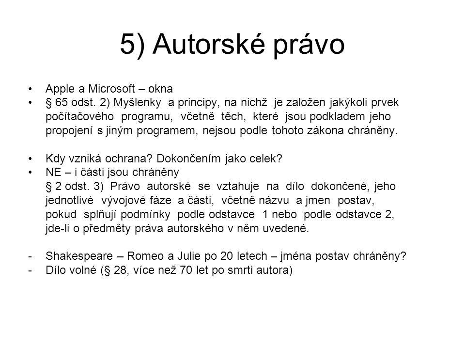 5) Autorské právo Apple a Microsoft – okna § 65 odst. 2) Myšlenky a principy, na nichž je založen jakýkoli prvek počítačového programu, včetně těch, k