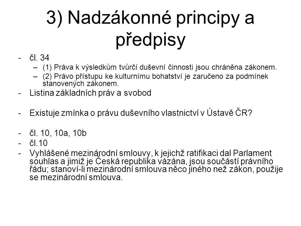 3) Nadzákonné principy a předpisy -čl. 34 –(1) Práva k výsledkům tvůrčí duševní činnosti jsou chráněna zákonem. –(2) Právo přístupu ke kulturnímu boha
