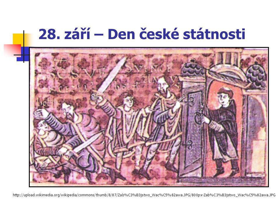 28. září – Den české státnosti http://upload.wikimedia.org/wikipedia/commons/thumb/8/87/Zab%C3%B3jstwo_Wac%C5%82awa.JPG/800px-Zab%C3%B3jstwo_Wac%C5%82