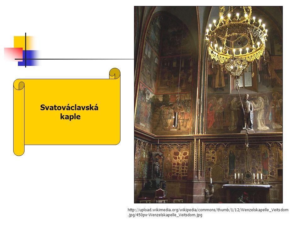 Svatováclavská kaple http://upload.wikimedia.org/wikipedia/commons/thumb/1/12/Wenzelskapelle_Veitsdom.jpg/450px-Wenzelskapelle_Veitsdom.jpg