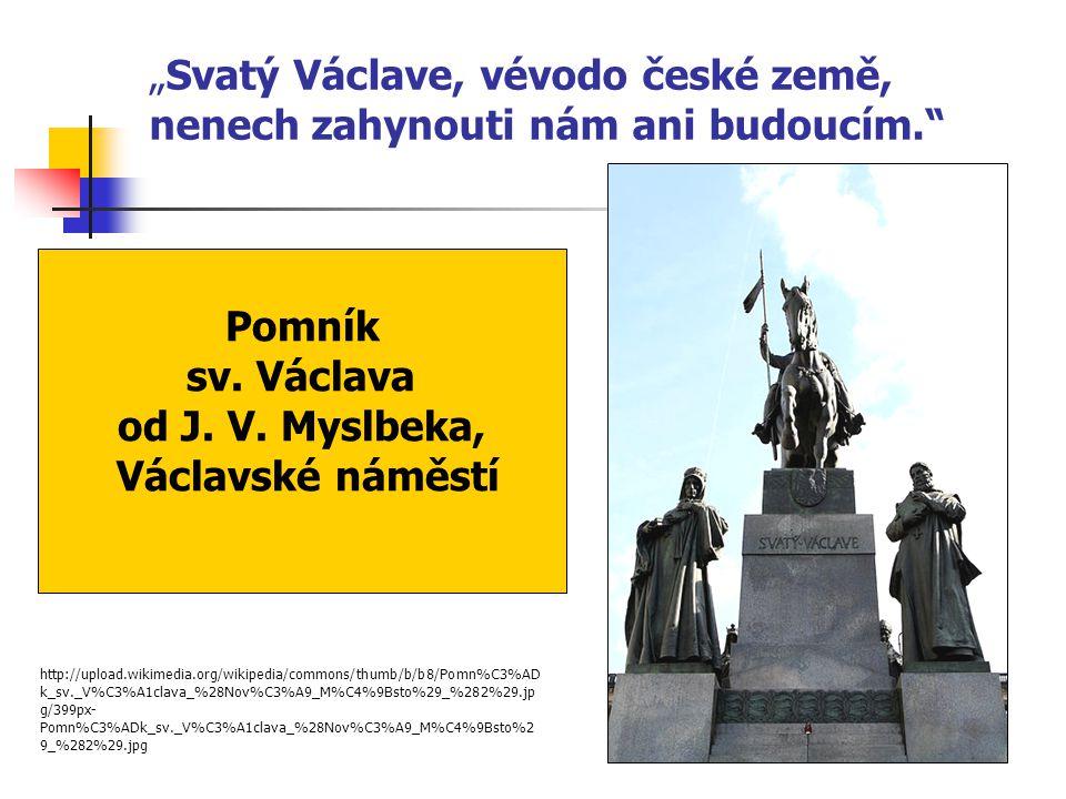 """Pomník sv. Václava od J. V. Myslbeka, Václavské náměstí """"Svatý Václave, vévodo české země, nenech zahynouti nám ani budoucím."""" http://upload.wikimedia"""