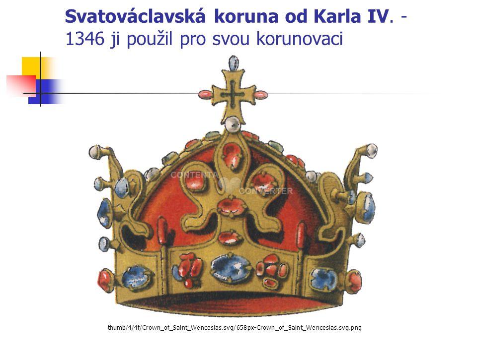 Svatováclavská koruna od Karla IV. - 1346 ji použil pro svou korunovaci thumb/4/4f/Crown_of_Saint_Wenceslas.svg/658px-Crown_of_Saint_Wenceslas.svg.png