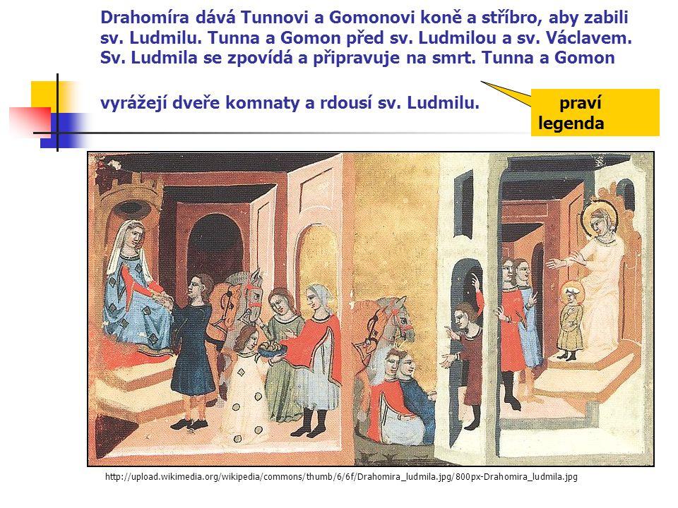 Drahomíra dává Tunnovi a Gomonovi koně a stříbro, aby zabili sv. Ludmilu. Tunna a Gomon před sv. Ludmilou a sv. Václavem. Sv. Ludmila se zpovídá a při