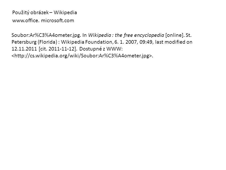 Použitý obrázek – Wikipedia www.office.microsoft.com Soubor:Ar%C3%A4ometer.jpg.