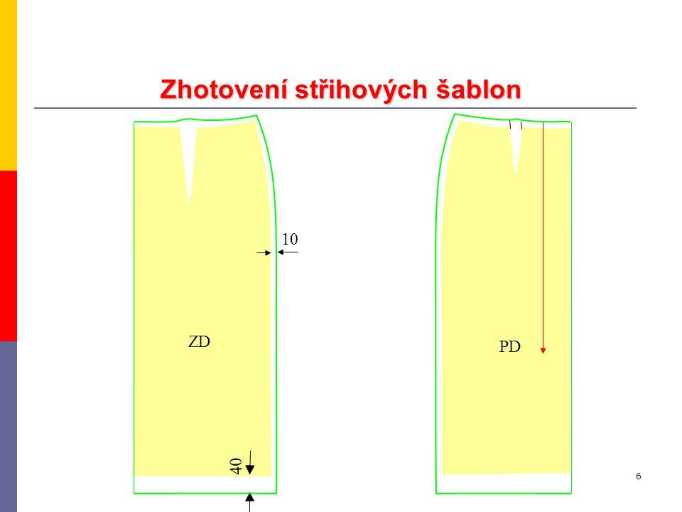 Technická univerzita v LiberciKatedra oděvnictví6 ZD 40 10 Zhotovení střihových šablon PD