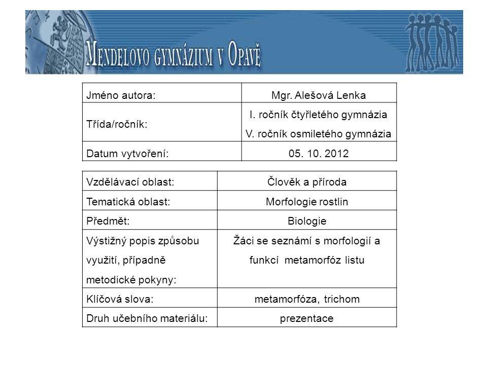 Jméno autora:Mgr.Alešová Lenka Třída/ročník: I. ročník čtyřletého gymnázia V.