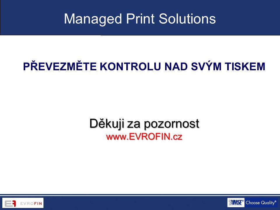 Děkuji za pozornost www.EVROFIN.cz PŘEVEZMĚTE KONTROLU NAD SVÝM TISKEM