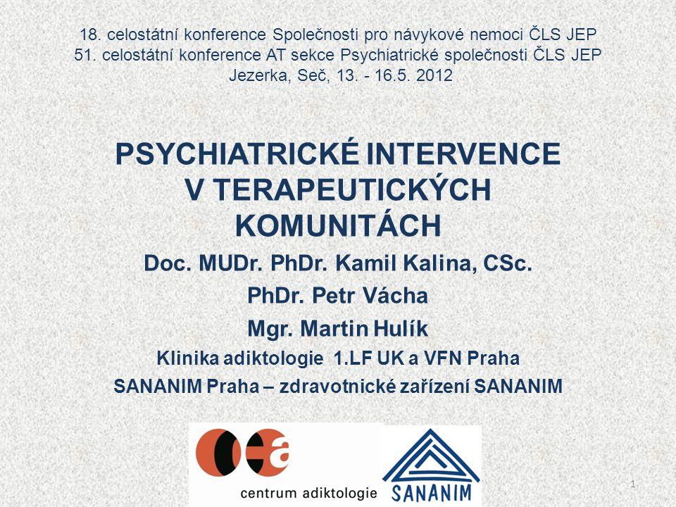 18. celostátní konference Společnosti pro návykové nemoci ČLS JEP 51. celostátní konference AT sekce Psychiatrické společnosti ČLS JEP Jezerka, Seč, 1
