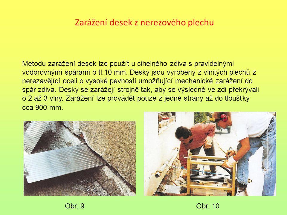 Zarážení desek z nerezového plechu. Metodu zarážení desek lze použít u cihelného zdiva s pravidelnými vodorovnými spárami o tl.10 mm. Desky jsou vyrob