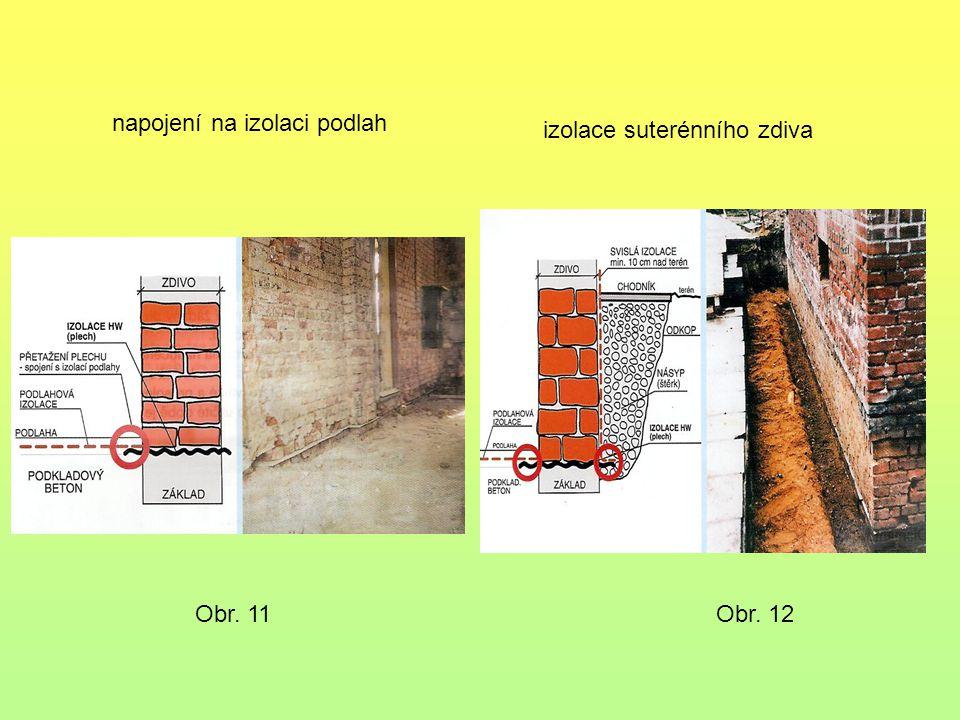 napojení na izolaci podlah Obr. 11 izolace suterénního zdiva Obr. 12