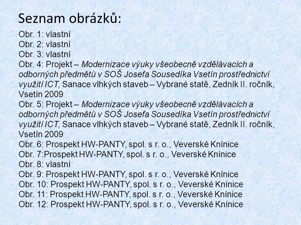 Seznam obrázků: Obr. 1: vlastní Obr. 2: vlastní Obr. 3: vlastní Obr. 4: Projekt – Modernizace výuky všeobecně vzdělávacích a odborných předmětů v SOŠ