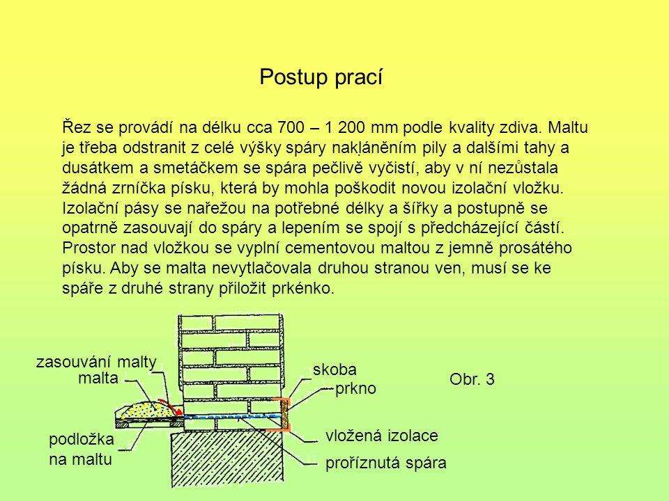 . Postup prací Řez se provádí na délku cca 700 – 1 200 mm podle kvality zdiva. Maltu je třeba odstranit z celé výšky spáry nakláněním pily a dalšími t