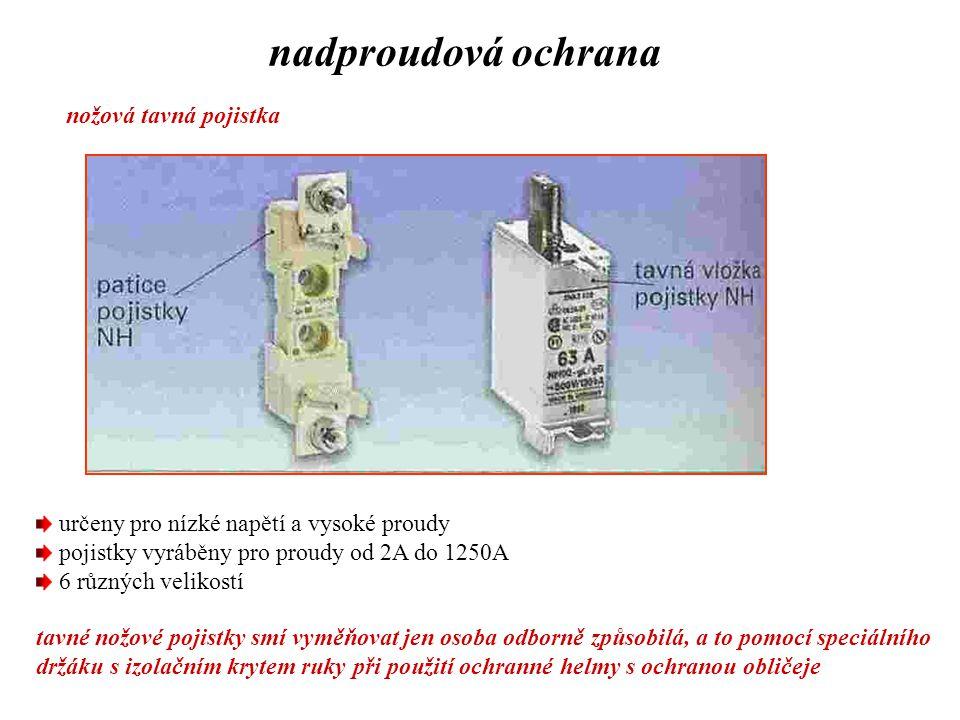 nožová tavná pojistka nadproudová ochrana určeny pro nízké napětí a vysoké proudy pojistky vyráběny pro proudy od 2A do 1250A 6 různých velikostí tavn
