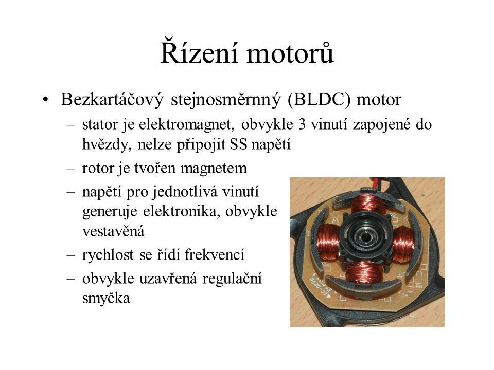 Řízení motorů Bezkartáčový stejnosměrnný (BLDC) motor –stator je elektromagnet, obvykle 3 vinutí zapojené do hvězdy, nelze připojit SS napětí –rotor je tvořen magnetem –napětí pro jednotlivá vinutí generuje elektronika, obvykle vestavěná –rychlost se řídí frekvencí –obvykle uzavřená regulační smyčka
