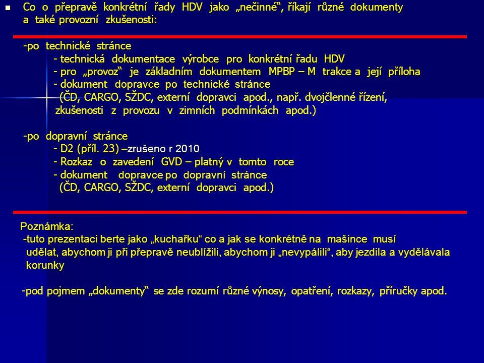 """Co o přepravě konkrétní řady HDV jako """"nečinné"""", říkají různé dokumenty Co o přepravě konkrétní řady HDV jako """"nečinné"""", říkají různé dokumenty a také"""