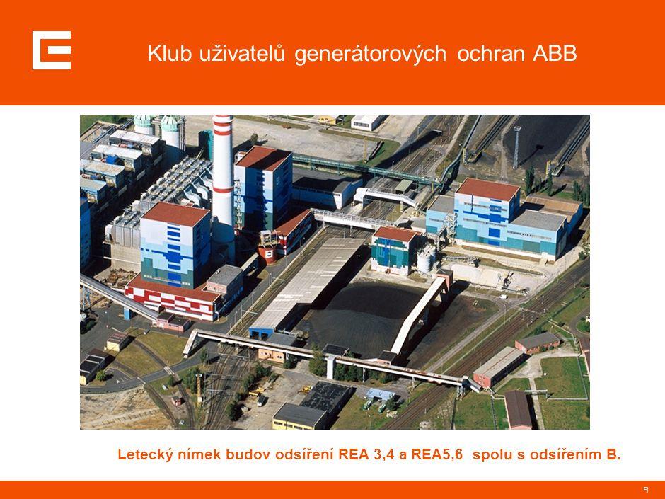 9 Klub uživatelů generátorových ochran ABB Letecký nímek budov odsíření REA 3,4 a REA5,6 spolu s odsířením B.