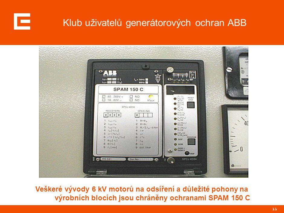 11 Klub uživatelů generátorových ochran ABB Veškeré vývody 6 kV motorů na odsíření a důležité pohony na výrobních blocích jsou chráněny ochranami SPAM