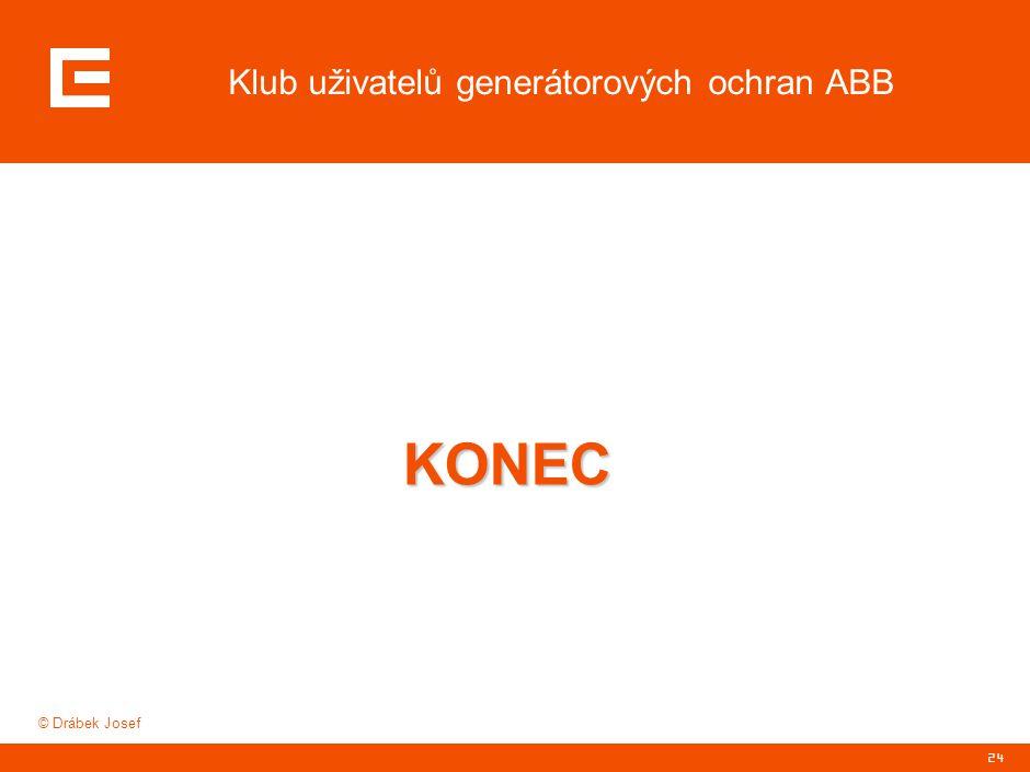24 Klub uživatelů generátorových ochran ABB KONEC © Drábek Josef